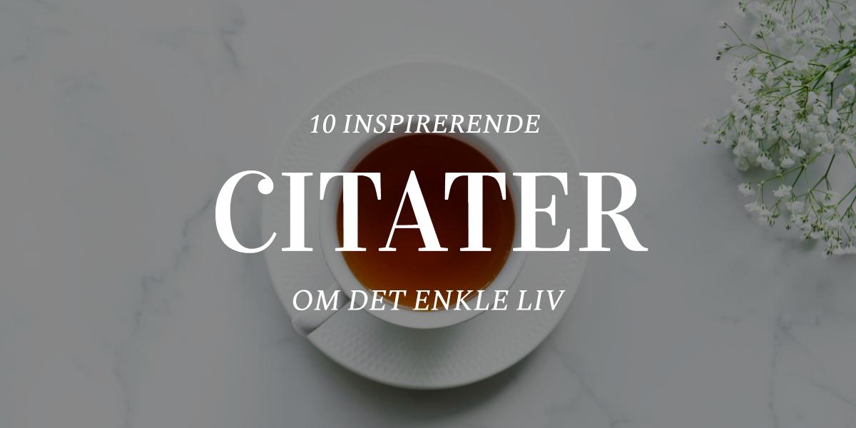 10 inspirerende citater om et enkelt liv