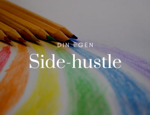 Din egen Side-hustle – en sjovere vej til at supplere din indtægt