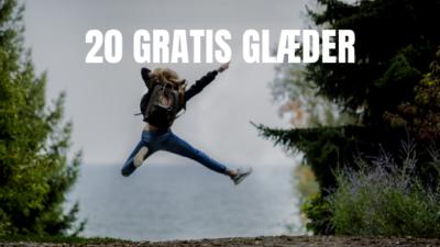 20 gratis glæder