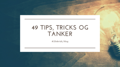 tips, tricks og tanker