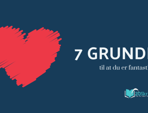 7 grunde til at du er fantastisk